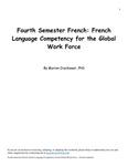 Fourth Semester French: French Language Competency for the Global Work Force by Marion D. Crackower